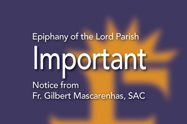 Important Parish Notice from Fr. Gilbert Mascarenhas, SAC