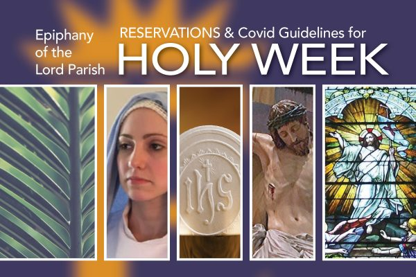COVID Guidelines and RESERVATIONS for Holy Week and Easter