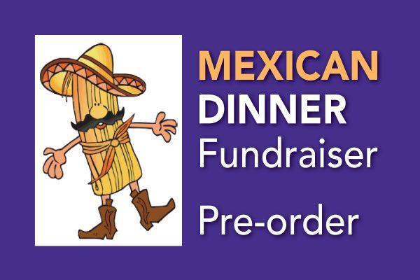Mexican Dinner Fundraiser