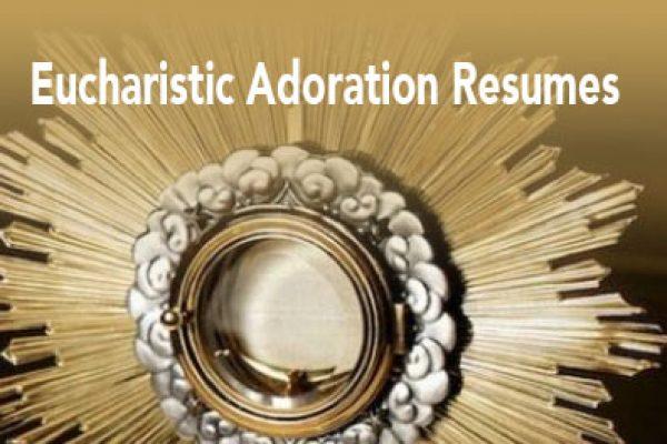 Eucharist Exposition & Adoration Resumes